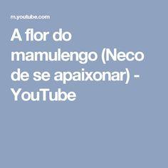 A flor do mamulengo (Neco de se apaixonar) - YouTube