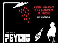 Resenha: Alfred Hitchcock e os Bastidores de Psicose - Stephen Rebello #hitchcock #psycho #psicose #stephenrebello http://literalmentevivendo.com/263/