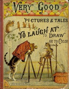 """""""Very good pictures and tales to laugh at to draw or to color"""", c. 1890 - Front Cover"""