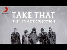 Take That - Never Forget: The Ultimate Collection | Full Album