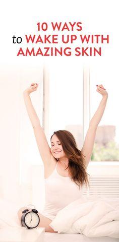 10 ways to wake up with amazing skin