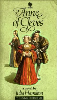 Anne of Cleves - series of books about the wives of Henry VIII, and I have to say I ADORE the covers. Henry gets progressively older in each one, which is fantastic since most show him as old fat Henry all the time.