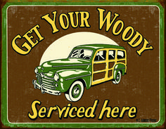 Get Your Woody Serviced Here #1192 Vintage, Garage, Man Cave Metal/Tin