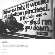 """""""If the car was a woman, she'd get her bottom pinched""""? Why tf are you sexualizing a car? Why tf are you comparing a human being to an object? My god, literally nothing has changed in the last 40 years"""