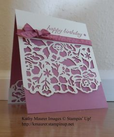 Birthday Card made with Stampin' Up!'s Detailed Floral Thinlits.  For details go to my Thursday, July 21, 2016, blog at http://kmaurer.stampinup.net