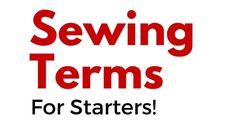 Sewing Basics   7 Basic Sewing Terms