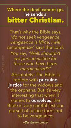 Vengeance/Justice #biblicaltruths #lovingtheunloveable #loveoneanother #godandjustice #vengeanceismine #erwinlutzer #quotes #signsofthetimms