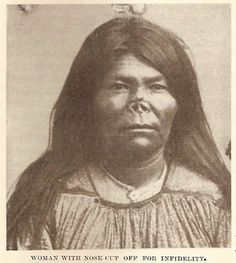 Apache woman - no date - nose cut off for infidelity.