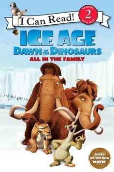 Ice Age: Dawn of the Dinosaurs: All in the Family by Sierra Harimann