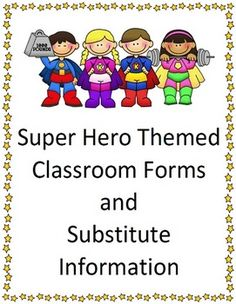 Classroom Forms and Substitute Information