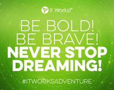 Dreams come true faster when you share them! Tag someone who inspires you to DREAM BIGGER as you build your biz and GO RUBY! #ItWorksAdventure