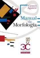 Manual de morfología del español / Carmen Aguirre - Barcelona : Castalia, 2013