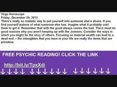VIRGO HOROSCOPE December 2013 20 for today daily weekly monthly free psychic - YouTube