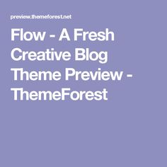Flow - A Fresh Creative Blog Theme Preview - ThemeForest