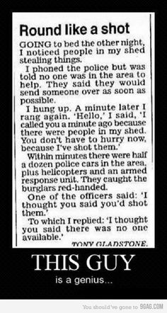Calling the Police...... Good one to remember! hahaha