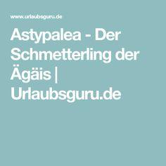Astypalea - Der Schmetterling der Ägäis | Urlaubsguru.de