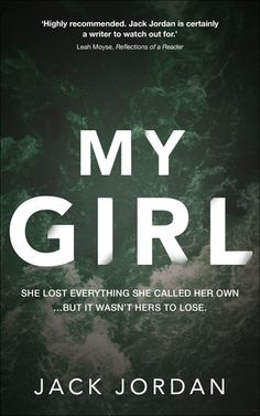 Reviews by Tammy and Kim: ARC REVIEW: My Girl by Jack Jordan