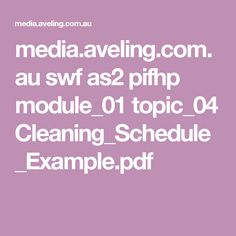 media.aveling.com.au swf as2 pifhp module_01 topic_04 Cleaning_Schedule_Example.pdf