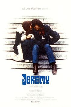JEREMY (USA.-1973) Robby Benson and Glynnis O'Connor. You can find it on YouTube! Jeremy is a good movie and really adorable, unlike the crappy teen love stories we see nowadays. Despite some racy scenes, it's really touching... and yes I know I only watched this for Robby Benson.