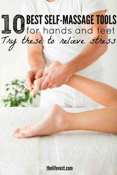 10 great self-massage tools for relieving pressure in your hands and feet. From…