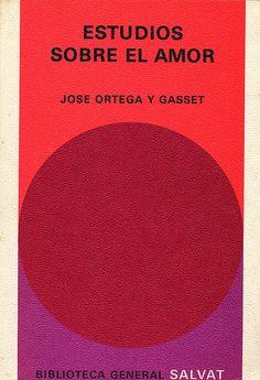 Estudios sobre el Amor, Ortega y Gasset, filósofo español.