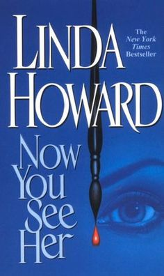 """""""Now You See Her"""" by Linda Howard- Love this Linda Howard book-wouldn't it be cool if stop lights always turned green for you?"""