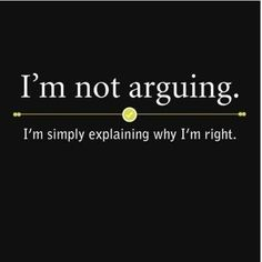 I Am Not Arguing