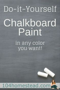 Chalkboard paint is amazing stuff. I found out that you can actually make your own in any color you want. The sky is the limit. - Diy for Home Decor Chalkboard Paint Recipes, Diy Chalk Paint Recipe, Blackboard Paint, Chalkboard Art, Homemade Chalkboard Paint, Chalk Board Paint Diy, Chalk Art, Chalkboard Paint Furniture, Colored Chalkboard Paint