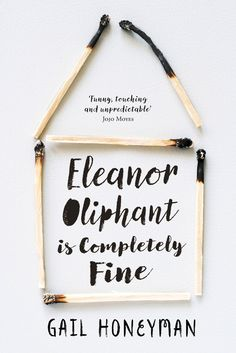 The Pool | Arts & Culture - Gail Honeyman Eleanor Oliphant Is Completely Fine