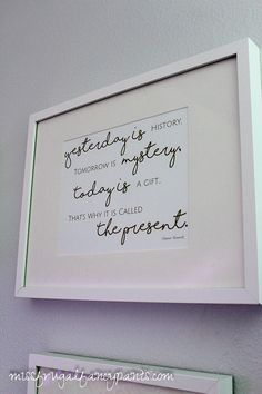 Eleanor Roosevelt Quote - Yesterday is history tomorrow is mystery today is a gift that is why we call it the present - INSTANT DOWNLOAD