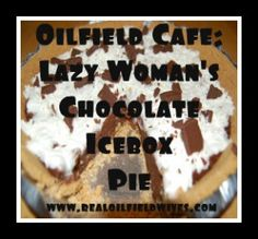 Lazy Woman's Chocolate Icebox Pie... delicious and simple!