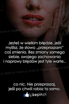Jesteś w wielkim błędzie, jeśli myślisz, że... - Likepin.pl Magic Words, Motto, Infp, Life Is Beautiful, Horoscope, Quote Of The Day, Poems, Sad, Told You So