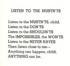"In honor of children's author & illustrator Shel Silverstein's birthday (September 25, 1930), a quote from ""Listen to the Mustn'ts"" from Where the Sidewalk Ends."