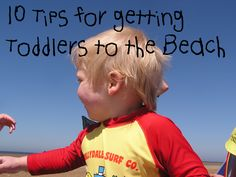 Activities and Ideas for making beach trips safe and fun for toddlers and early preschool children