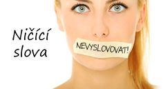 Ničící slova: nevyslovovat! | ProNáladu.cz Keto Karma, Lentil Recipes, Bible Truth, Keto Diet For Beginners, Chakra Healing, Self Development, Food Print, Diabetes, Psychology