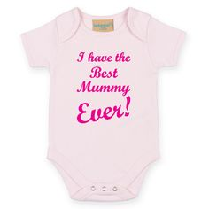 I Have The Best Mummy Ever Baby Onesie. Cute Baby Bodysuit. Mothers Day Baby Grow. Mother's Day Baby Gift. Best Mum. Best Mommy. by SoPinkUK on Etsy