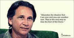 Abandone la ilusión de que soy uno y usted es otro. Esta es la verdadera manera de besar los pies del Guru. @marcosgualberto  Abandon the illusion that I am one and you are another one. This is the real way to kiss the feet of the Guru.