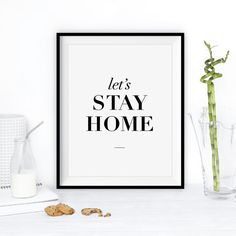For a welcome addition to your home decor, this romantic Lets Stay Home inspirational print typography poster will fill your space with an