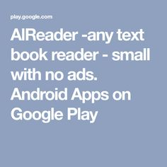 AlReader -any text book reader - small with no ads. Android Apps on Google Play
