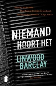 Niemand hoort het - Linwood Barclay - Thrillers and Linwood Barclay, Thrillers, Detective, Company Logo, Professor, Roman, Books, Masterclass, Products