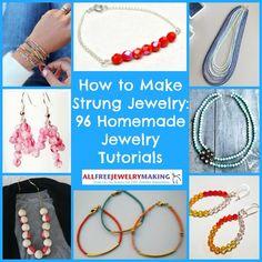 How to Make Strung Jewelry: 96 Homemade Jewelry Tutorials