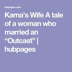 """Karna's Wife A tale of a woman who married an """"Outcast"""" 