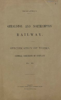 Geraldton and Northampton railway, specification of works, 1874 Trains, It Works, Map, Maps, Train