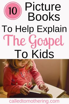 These 10 picture books will help you explain the Gospel clearly and concisely to your kids, while also building special memories with them! Christian Book Store, Christian Kids, Raising Godly Children, Young Children, 10 Picture, Picture Books, Recommended Books To Read, Christian Parenting, Chapter Books