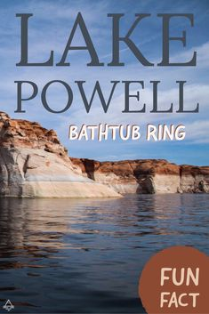 Find out more about one of Lake Powell's distinctive feature, the Bathtub Ring! Lake Powell is a magnificent lake located on the border of Utah and Arizona!