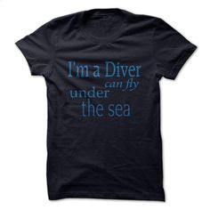 Diver can fly under the sea T Shirt, Hoodie, Sweatshirts - t shirts online #clothing #T-Shirts
