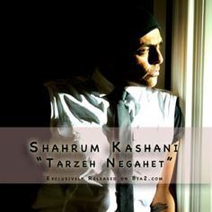 Download and Listen to the 'Tarzeh Negahet' by 'Shahrum Kashani' on Parmis Media Mobile