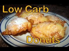 Atkins Diet Recipes: Low Carb Donuts (Funnel cakes) - FYI - this recipe is not Induction Friendly due to the presence of whey protein powder.  1.8g Total Carbs (0g Fiber) per serving