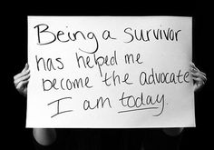 Being a survivor has helped me become the advocate I am today.