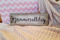 JAMMIES All Day Sign - #jammiesallday - Adorable Hashtag Sign - Vintage Sign - Pajamas Sign - Farmhouse Decor - Barn Wood Sign - Fun Gift! by TrashFindRedesigned on Etsy